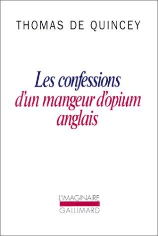 Les Confessions d'un mangeur d'opium anglais / Suspiria de profundis /La Malle-poste anglaise