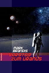 Mark Brandis - Vorstoß zum Uranus: Weltraumpartisanen