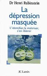 La dépression masquée : L'identifier, la maîtriser, s'en libérer (Psy-Santé)