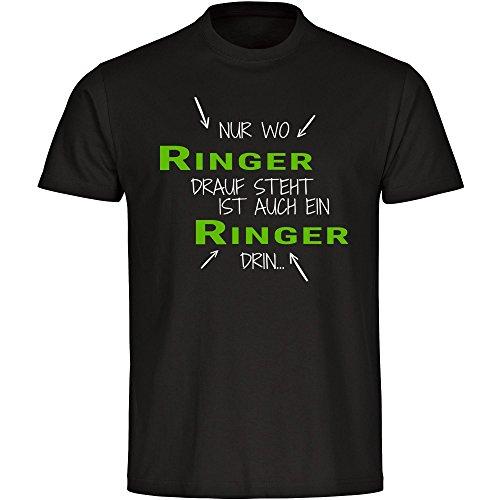 T-Shirt Nur wo Ringer drauf steht ist auch ein Ringer drin schwarz Herren Gr. S bis 5XL, Größe:XXXXXL (Schule Ringer T-shirt Herren)