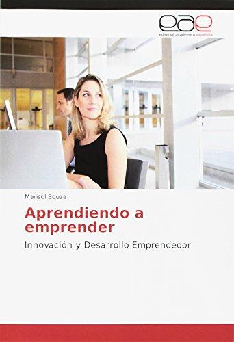 Aprendiendo a emprender: Innovación y Desarrollo Emprendedor