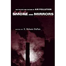 Smoke and Mirrors: The Politics and Culture of Air Pollution by E. Melanie DuPuis (2004) Paperback