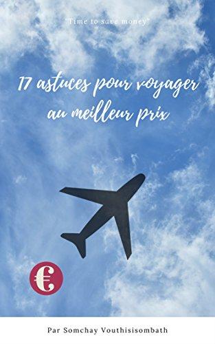 Couverture du livre 17 astuces pour voyager au meilleur prix