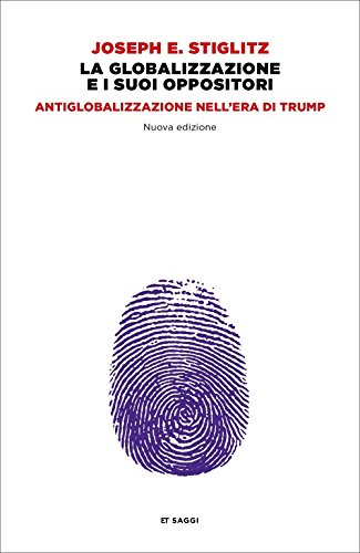La globalizzazione e i suoi oppositori. Antiglobalizzazione nell'era di Trump