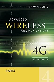 Advanced Wireless Communications: 4G Technologies by [Glisic, Savo G.]