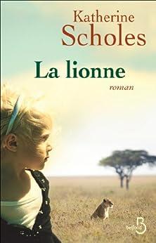 La Lionne par [SCHOLES, Katherine]