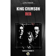King Crimson - Red: Guida all'ascolto (Dischi da leggere Vol. 8)