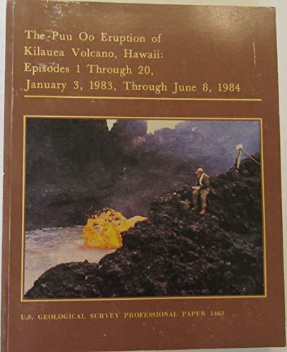 The Puu Oo Eruption of Kilauea Volcano, Hawaii: Episodes 1 Through 20, January 3, 1983, Through June 8, 1984 par Wolfe EW (ed)