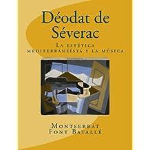 Déodat de Séverac: La estética mediterraneísta y la música: Análisis estilístico en Déodat de Séverac(1872-1921)