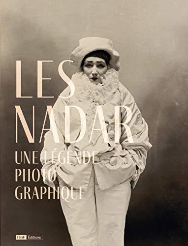 Les Nadar - Une légende photographique par Sylvie Aubenas, Anne Lacoste
