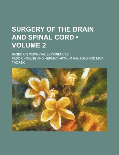 Surgery of the Brain and Spinal Cord (Volume 2); Based on Personal Experiences