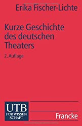 Kurze Geschichte des deutschen Theaters (Uni-Taschenbücher S)