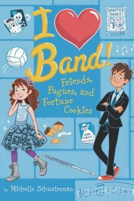 [( Friends, Fugues, and Fortune Cookies (I Heart Band #02) By Schusterman, Michelle ( Author ) Paperback Jan - 2014)] Paperback