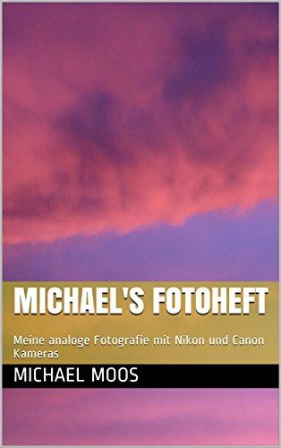 Michael's Fotoheft: Meine analoge Fotografie mit Nikon und Canon Kameras