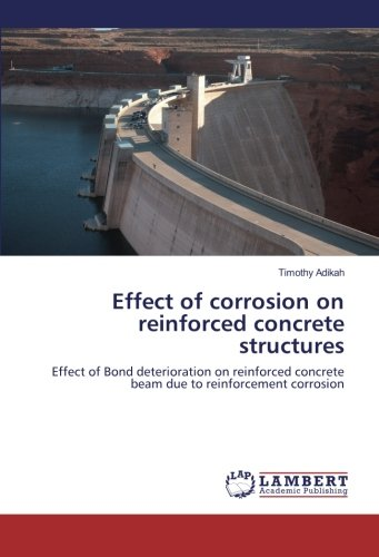 Effect of corrosion on reinforced concrete structures: Effect of Bond deterioration on reinforced concrete beam due to reinforcement corrosion - Bond Beam