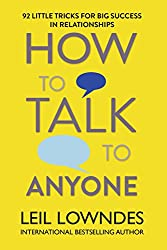 Perfect your people skills with his fun, witty and informative guide, containing 92 little tricks to create big success in personal and business relationships. In How to Talk to Anyone, bestselling relationships author and internationally renowned li...