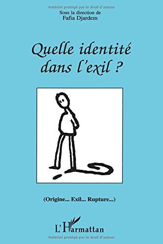 Quelle identité dans l'exil?: (origine- exil- rupture) par Fafia Djardem