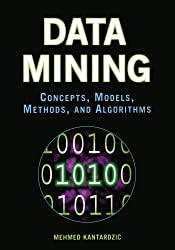 Data Mining: Concepts, Models, Methods, and Algorithms by Mehmed Kantardzic (2002-10-25)