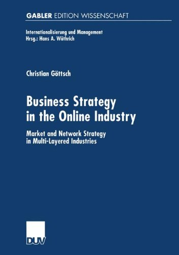 Business Strategy in the Online Industry: Market and Network Strategy in Multi-Layered Industries (Internationalisierung und Management)