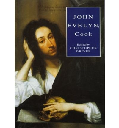 [(John Evelyn, Cook: The Manuscript Recipe Book of John Evelyn)] [Author: John Evelyn] published on (October, 1997)