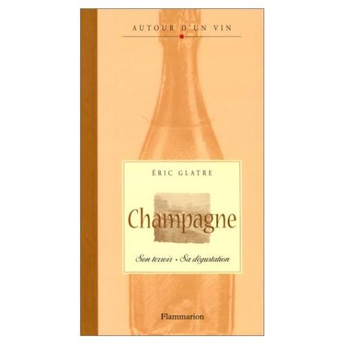 Champagne : Son terroir - Sa dégustation