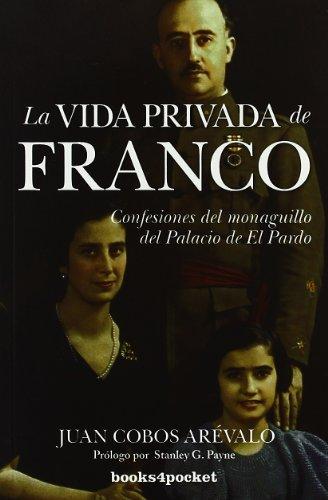 La vida privada de Franco (Ensayo Divulgacion (books)) por Juan Cobos Arévalo
