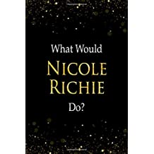 What Would Nicole Richie Do?: Nicole Richie Designer Notebook