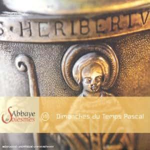 Chant Grégorien à Solesmes - Dimanches du Temps Pascal