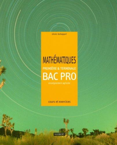 Mathématiques 1e et Tle Bac Pro enseignement agricole