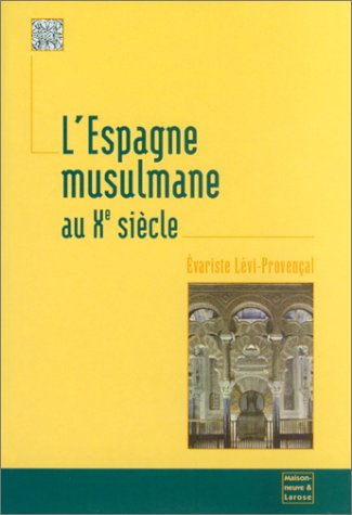 L'Espagne musulmane au Xème siècle. Institutions et vie sociale