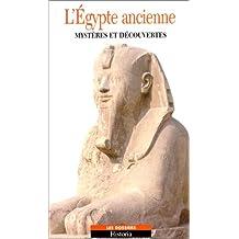 L'EGYPTE ANCIENNE. Mystères et découvertes