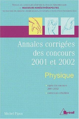 Physique. : Annales corrigées des concours kiné 2001 et 2002