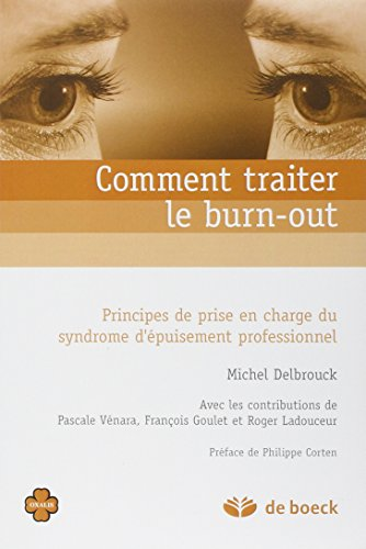 Comment traiter le burn-out ? : Principes de prise en charge du syndrome d'puisement professionnel