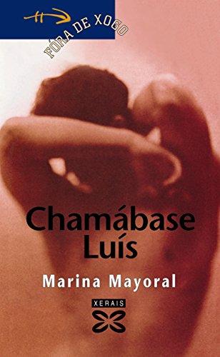 Chamábase Luis (Infantil E Xuvenil - Fóra De Xogo E-Book) (Galician Edition) por Marina Mayoral