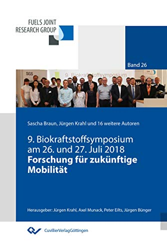 Forschung für zukünftige Mobilität: 9. Biokraftstoffsymposium am 26. und 27. Juli 2018 (Fuels...