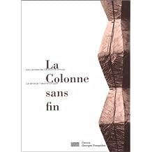 Brancusi: La Colonne sans Fin/Les Carnets de l'Atelier Brancusi