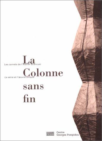 Les Cahiers de l'atelier Brancusi : La colonne sans fin par Doïna Lemny