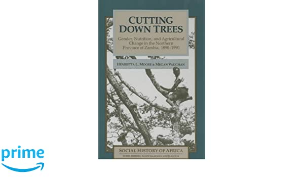 Cutting Down Trees: Gender, Nutrition and Agricultural