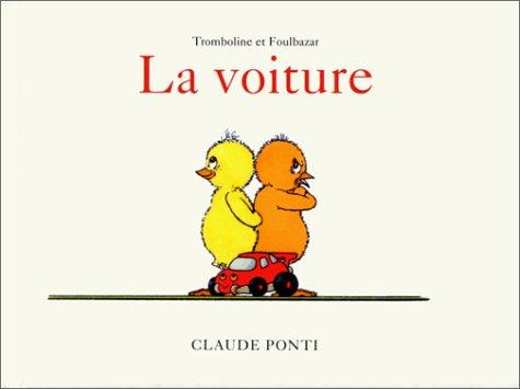 Tromboline et Foulbazar : La Voiture par Claude Ponti
