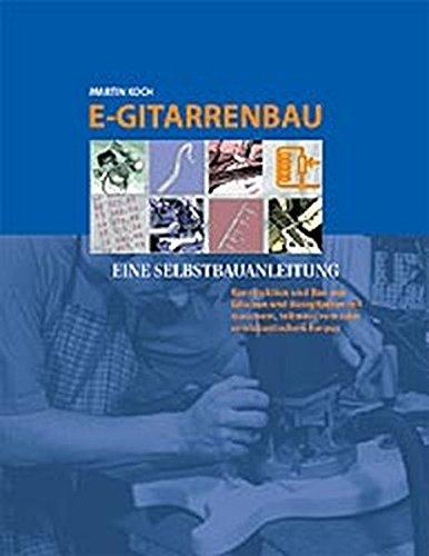 Download E- Gitarrenbau. Eine Selbstbauanleitung (Book on Demand)