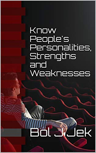 Know People's Personalities, Strengths and Weaknesses (English Edition)