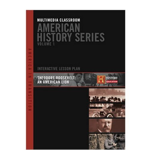History Channel : American History Series - Multimedia Classroom - Teddy Roosevelt American Lion - Interactive Lesson 3 Disc Set - 2 Dvd's 1 Cd-rom (Roosevelt Teddy Dvd)