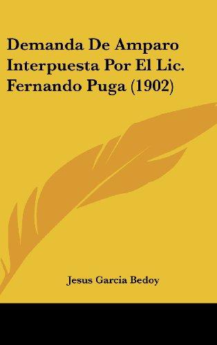 Demanda de Amparo Interpuesta Por El LIC.Fernando Puga (1902)