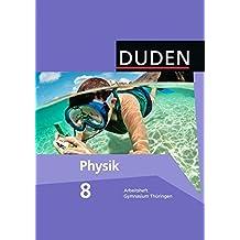 Duden Physik - Gymnasium Thüringen: 8. Schuljahr - Arbeitsheft