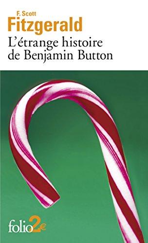 L'étrange histoire de Benjamin Button/La lie du bonheur par Francis Scott Fitzgerald