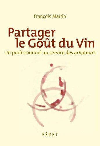 Partager le goût du vin : Un professionnel au service des amateurs
