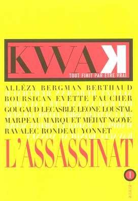 kwak-lassassinat-vol1-tout-finit-par-etre-vrai
