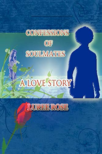 Confessions of Soulmates: A Love Story Chantilly Rose
