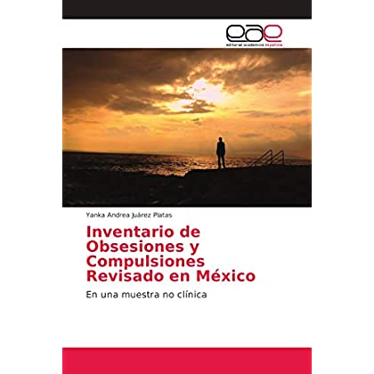 Inventario de Obsesiones y Compulsiones Revisado en México: En una muestra no clínica