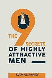 The 9 Secrets of Highly Attractive Men